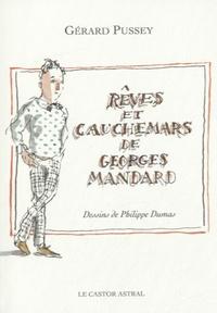 Gérard Pussey - Rêves et cauchemars de Georges Mandard.