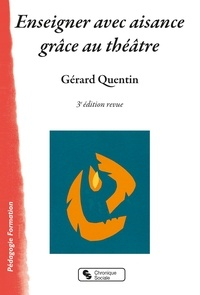 Gérard Quentin - Enseigner avec aisance grâce au théâtre.
