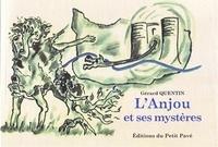 Gérard Quentin - L'Anjou et ses mystères.