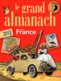 Gérard Quiblier - Le grand almanach de la France.