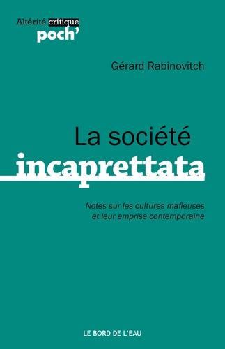 Gérard Rabinovitch - La société incaprettata.
