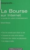 Gérard Ransay - La Bourse sur Internet - Le guide du cyber-investissement.