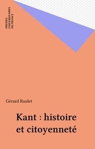 Gérard Raulet - Kant - Histoire et citoyenneté.