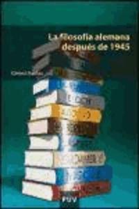 Gérard Raulet - La filosofía alemana después de 1945.