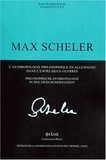 Gérard Raulet et  Collectif - Max Scheller - L'anthropologie philosophique en Allemagne dans l'entre-deux guerres : Philosophische Anthropologie in der Zwischenkriegszeit.