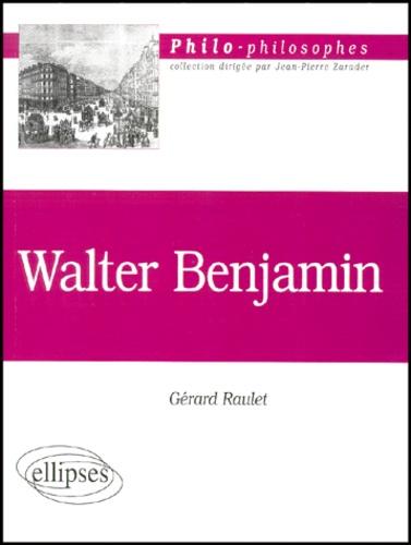 Gérard Raulet - Walter Benjamin 1892-1940.