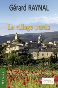 Gérard Raynal - Le village perdu.