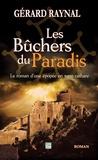 Gérard Raynal - Les Bûchers du Paradis.