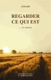 Gérard - Regarder ce qui est... et sourire.