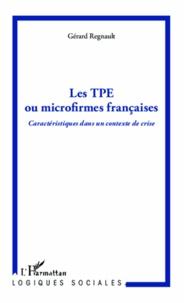 Gérard Regnault - Les TPE ou microfirmes françaises - Caractéristiques dans un contexte de crise.
