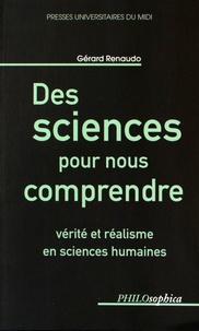 Gérard Renaudo - Des sciences pour comprendre - Vérité et réalisme en sciences humaines.