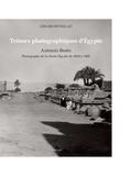 Gérard Réveillac - Trésors photographiques d'Egypte - Antonio Beato, photographe de la Haute-Egypte de 1859 à 1905.