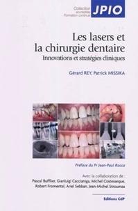 Gérard Rey et Patrick Missika - Les lasers et la chirurgie dentaire - Innovations et stratégies cliniques.