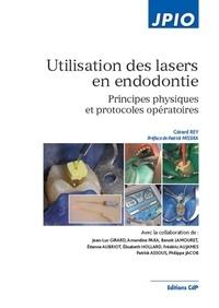 Gérard Rey - Utilisation des lasers en endodontie - Principes physiques et protocoles opératoires.