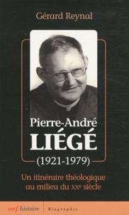 Gérard Reynal - Le Père Liégé (1921-1979) - Un itinéraire théologique au milieu du XXe siècle.