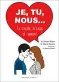 Gérard Ribes et Marie Veluire - Je, tu, nous... - Le couple, le sexe et l'amour.