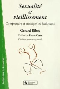 Gérard Ribes - Sexualité et vieillissement - Comprendre et anticiper les évolutions.