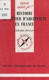 Gérard Ringon et Paul Angoulvent - Histoire du métier d'architecte en France.