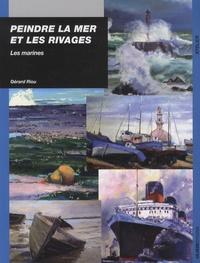 Gérard Riou - Peindre la mer et les rivages - Les marines.