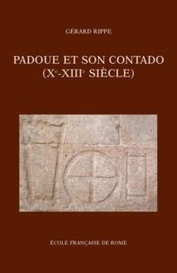 Gérard Rippe - Padoue et son cantado (Xe-XIIIe siècle). - Société et pouvoirs.
