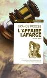 Gérard Robin - L'Affaire Lafarge.