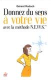 Gérard Rodach - Donnez du sens à votre vie avec la méthode N.E.W.S. - Une boussole pour orienter votre vie.