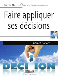 Gérard Rodach - Faire appliquer ses décisions.