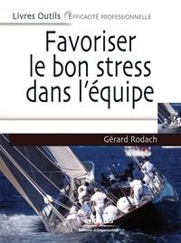 Gérard Rodach - Favoriser le bon stress dans l'équipe.