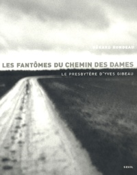 Gérard Rondeau - Les fantômes du Chemin des Dames - Le presbytère d'Yves Gibeau.