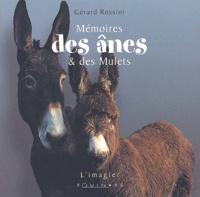 Gérard Rossini - Mémoires des ânes & des mulets.
