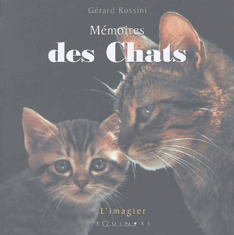 Gérard Rossini - Mémoires des chats.