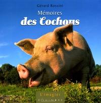 Gérard Rossini - Mémoires des Cochons.