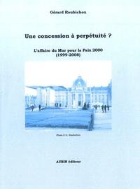 Gérard Roubichou - Une concession à perpétuité ? - L'affaire du Mur pour la Paix, 2000 (1999-2008).