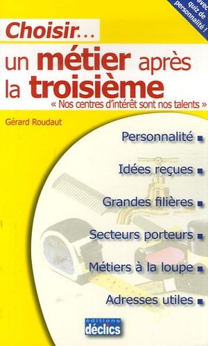 Gérard Roudaut - Choisir... son métier après la troisième.