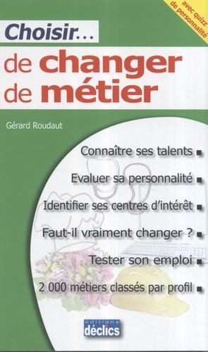 Gérard Roudaut - Choisir... de changer de métier.