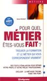 Gérard Roudaut - Pour quel métier êtes-vous fait ?.