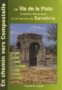 Gérard Rousse - En chemin vers Compostelle par la Via de la Plata et le Camino Sanabria.