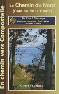 Gérard Rousse - Le Camino del Norte (Chemin de la Côte) En chemin vers Compostelle - De Irun à Santiago via Bilbao, Santander, Gijon, Avilés, Ribadeo, Baamonde et Arzua.