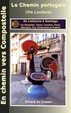 Gérard Rousse - Le chemin portugais (chemin lusitanien) - De Lisbonne à Santiago via Santarém, Tomar, Coimbra, Porto, Barcelos et Padron.