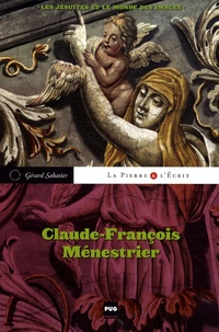 Gérard Sabatier - Claude-François Ménestrier - Les jésuites et le monde des images. 1 Cédérom
