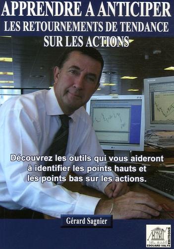 Gérard Sagnier - Apprendre à anticiper les retournements de tendance sur les actions.