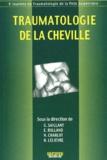 Gérard Saillant et E Rolland - Traumatologie de la cheville - 9e journée de Traumatologie de la Pitié-Salpêtrière.
