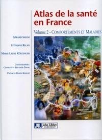 Gérard Salem et Stéphane Rican - Atlas de la santé en France - Tome 2, Comportements et maladies.