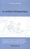 Gérard Salem - Le combat thérapeutique - Petit manuel de secours à l'usage des patients installés dans le martyre, des psys qui ne savent qu'en faire et de leurs entourages respectifs....