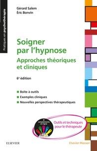 Gérard Salem et Eric Bonvin - Soigner par l'hypnose.