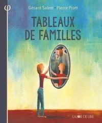 Gérard Salem et Pierre Pratt - Tableaux de familles.