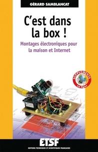 Gérard Samblancat - C'est dans la box : montages électroniques pour la maison.