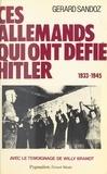 Gérard Sandoz et Willy Brandt - Ces Allemands qui ont défié Hitler - 1933-1945.