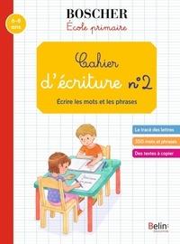 Gérard Sansey - Cahier d'écriture N° 2 - Ecrire les mots et les phrases.