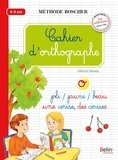 Gérard Sansey - Cahier d'orthographe 6-8 ans.